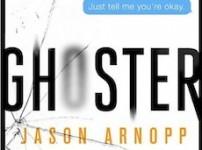 Jason Arnopp's creepily entertaining Ghoster
