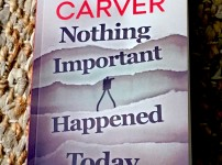 Carver's Nothing Important Happened Today