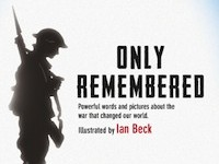 Only Remembered edited by Michael Morpurgo – revisiting World War I in words and images