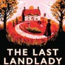 Laura Thompson's delicious The Last Landlady